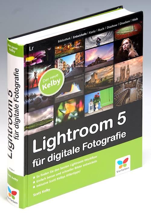 Buchtipp Scott Kelby Lightroom 5 Für Digitale Fotografie