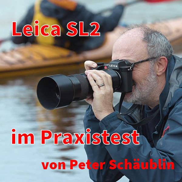 Die neue Leica SL2 in der Praxis